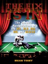 The Fix Is In (eBook): The Showbiz Manipulations of the NFL, MLB, NBA, NHL and NASCAR