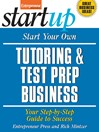 Start Your Own Tutoring and Test Prep Business (eBook)