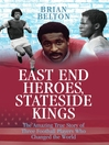 East End Heroes, Stateside Kings (eBook): The Amazing True Story of Three Footballer Players Who Changed the World