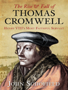 The Rise and Fall of Thomas Cromwell (eBook): Henry Viii's Most Faithful Servant