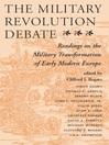 The Military Revolution Debate (eBook): Readings On The Military Transformation Of Early Modern Europe