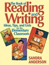 The Book of Reading and Writing (eBook): Ideas, Tips, and Lists for the Elementary Classroom