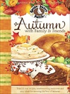 Autumn with Family & Friends (eBook): Tried & True Recipes, Heartwarming Memories and Easy Ideas for Savoring the Best of Autumn