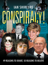 Conspiracy! (eBook): 49 Reasons to Doubt, 50 Reasons to Believe