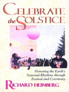 Celebrate the Solstice (eBook): Honoring the Earth's Seasonal Rhythms Through Festival and Ceremony