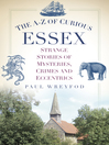 The A-Z of Curious Essex (eBook): Strange Stories of Mysteries, Crimes, and Eccentrics