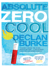 Absolute Zero Cool (eBook)