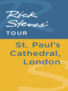 Rick Steves' Tour (eBook): St. Paul's Cathedral, London