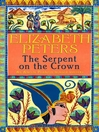 The Serpent on the Crown (eBook): Amelia Peabody Series, Book 17