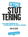 Beyond Stuttering (eBook): The McGuire Programme for Getting Good at the Sport of Speaking
