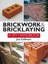 Brickwork and Bricklaying (eBook): A DIY Guide