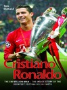 Cristiano Ronaldo (eBook): The £80 Million Man - The Inside Story of the Greatest Footballer on Earth