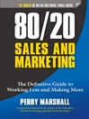 80/20 Sales and Marketing (eBook): The Definitive Guide to Working Less and Making More