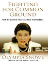 Fighting for Common Ground (eBook): How We Can Fix the Stalemate in Congress