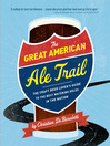 The Great American Ale Trail (eBook): The Craft Beer Lover's Guide to the Best Watering Holes in the Nation