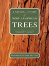 A Natural History of North American Trees (eBook)