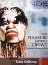 The Pleasure of the Crown (eBook): Anthropology, Law and First Nations