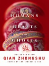 Humans, Beasts, and Ghosts (eBook): Stories and Essays