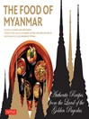 Food of Myanmar (eBook): Authentic Recipes from the Land of the Golden Pagodas