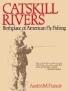 Catskill Rivers (eBook): Birthplace of American Fly Fishing