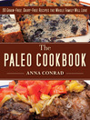 The Paleo Cookbook (eBook): 90 Grain-Free, Dairy-Free Recipes the Whole Family Will Love