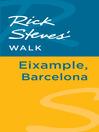 Rick Steves' Walk (eBook): Eixample, Barcelona