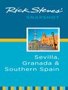 Rick Steves' Snapshot Sevilla, Granada & Southern Spain (eBook)