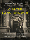 A Lever Long Enough (eBook): A History of Columbia's School of Engineering and Applied Science Since 1864