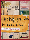 Misadventure in the Middle East (eBook): Travels as Tramp, Artist, & Spy