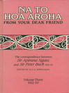 Na to Hoa Aroha, from Your Dear Friend (eBook): The Correspondence of Sir Apirana Ngata and Sir Peter Buck, 1925-50