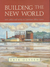 Building the New World (eBook): Work, Politics and Society in Caversham, 1880s-1920s