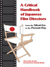 A Critical Handbook of Japanese Film Directors (eBook): From the Silent Era to the Present Day