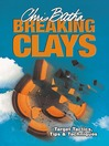 Breaking Clays (eBook): Target, Tactics, Tips and Techniques
