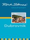 Rick Steves' Snapshot Dubrovnik (eBook)