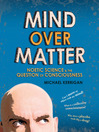 Mind Over Matter (eBook): Noetic Science & the Question of Consciousness