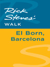 Rick Steves' Walk (eBook): El Born, Barcelona