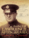 Another Life (eBook): Lawrence After Arabia