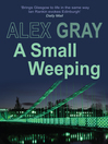 A Small Weeping (eBook): Lorimer and Brightman Series, Book 2