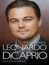 Leonardo DiCaprio (eBook): The Biography