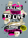 Killing Yourself to Live (eBook): 85% of a True Story