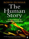 The Human Story (eBook): A New History of Mankind's Evolution