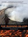The Burning Island (eBook): Myth and History of the Hawaiian Volcano Country