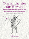 One in the Eye for Harold (eBook): Why Everything You Thought You Knew About History Is Wrong