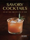 Savory Cocktails (eBook): Sour Spicy Herbal Umami Bitter Smoky Rich Strong