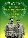 Who's Who in the Irish War of Independence and Civil War (eBook): 1619-1923