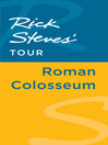Rick Steves' Tour (eBook): Roman Colosseum
