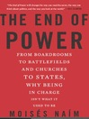 The End of Power (eBook): From Boardrooms to Battlefields and Churches to States, Why Being In Charge Isn't What It Used to Be