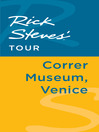 Rick Steves' Tour (eBook): Correr Museum, Venice