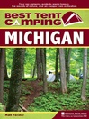 Michigan (eBook): Your Car-Camping Guide to Scenic Beauty, the Sounds of Nature, and an Escape from Civilization