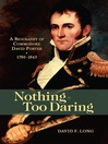 Nothing Too Daring (eBook): A Biography of Commodore David Porter, 1783-1843